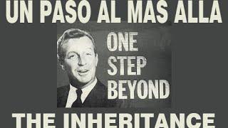 UN PASO AL MAS ALLA - THE INHERITANCE ( LA HERENCIA) - ESPAÑOL LATINO