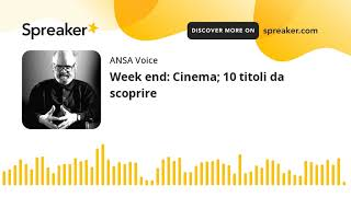 Week end: Cinema; 10 titoli da scoprire