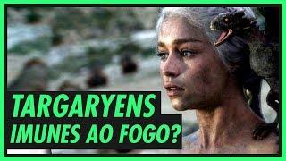 Targaryens são imunes ao fogo? | GAME OF THRONES