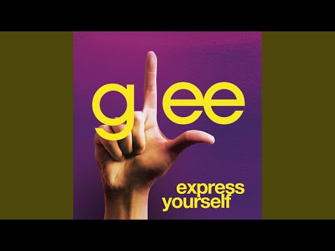 Express Yourself Glee Cast Version