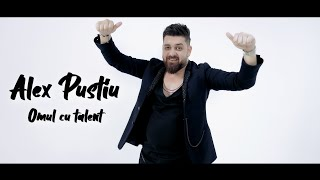 Alex Pustiu - Omul cu talent | Official Video