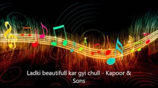 Download Hindi Video Songs - ladki beautifull kar gyi chull audio - Kapoor & Sons