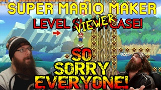 Super Mario Maker - SO SORRY EVERYONE - VIEWER LEVELS #8!