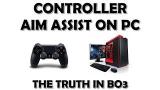 The sad truth about AIM ASSIST in BO3 on PC