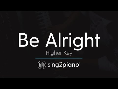 Be Alright (Higher Key - Piano Karaoke Instrumental) Dean Lewis
