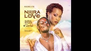 Njiira Love Sama Sojah ft. Sheebah Karungi  official audio.