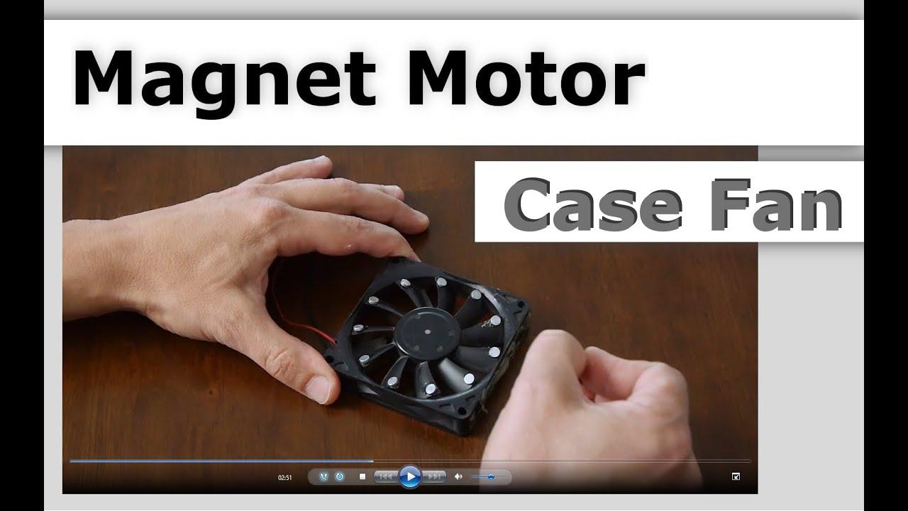Magnet motor for free energy case fan 1 trial youtube for Free energy magnet motor fan