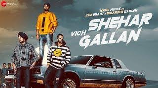 Shehar Vich Gallan   Manj Musik   Jaz Dhami   Sikander Kahlon   Nick Dhammu