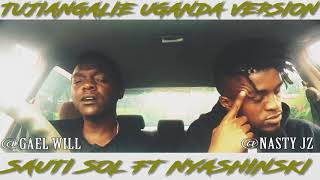 Sauti Sol - Tujiangalie ft Nyashinski  NASTY JZ & GAEL WILL