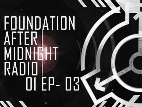 """FAM Radio Ep 03 """"The End Is Night"""" [Full Episode] Foundation After Midnight Radio - #SCP"""