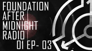 "SCP FAM Radio Ep 03 ""The End Is Night"" [Full Episode]"