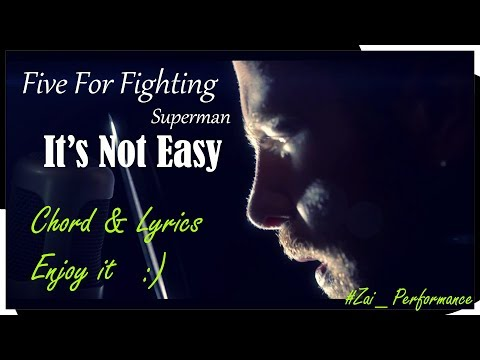 Five For Fighting Superman (It's Not Easy )_Chord & Lyrics