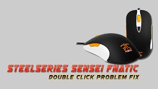 SteelSeries Sensei Fnatic Mouse Double Click Issue Fix