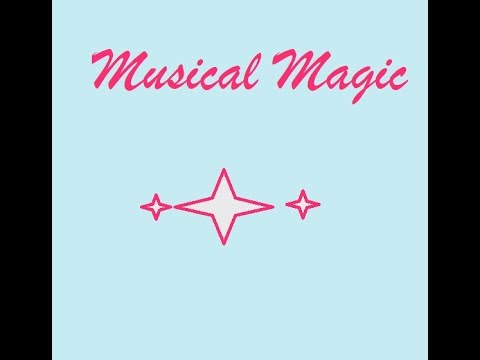 Musical Magic!