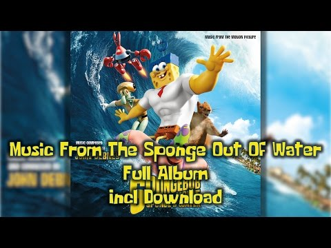 Music From The SpongeBob Movie: Sponge Out of Water - Full Album - Incl Download