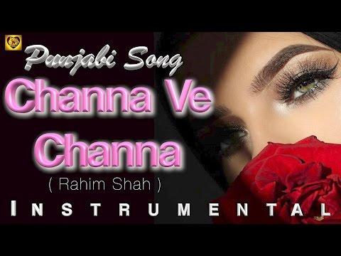 channa ve channa-(Rahim Shah) Punjabi -Instrumental
