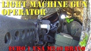 Light Machine Gun Operator. Echo 1 USA M240 Bravo Gameplay and Tactics.
