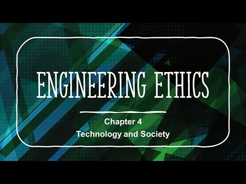 Technology and Society - Chapter 4 - Engineering Ethics Cour