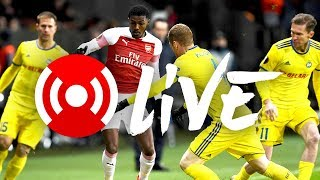BATE Borisov 1 - 0 Arsenal | Arsenal Nation LIVE: Analysis