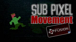 Sub Pixel Movement in Clickteam Fusion 2.5