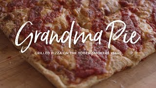 Grandma Pie - Grilled Pizza on the Yoder Smokers YS640