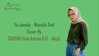 Lyrics Ya Jamalu Sabyan feat AnnisaEl Alice
