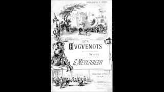 giacomo meyerbeer les huguenots blessing of the swords bndiction des poignards