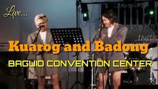 KUAROG AND BADONG LIVE AT BAGUIO CONVENTION CENTER