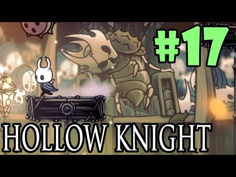 Hollow Knight - All DLCs (First Playthrough) - Part 17 (2018)