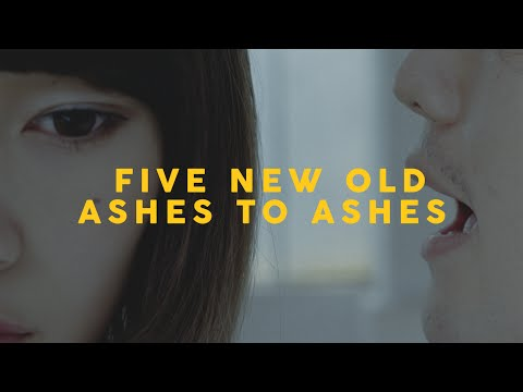 FIVE NEW OLD -Ashes To Ashes-【Official Video】