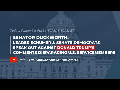 Duckworth, Schumer & Senate Democrats Speak Out Against Trump's Comments Disparaging U.S. Troops