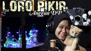 LORO PIKIR Anggun DP Cover ~ Esa Risty Bintang Musik