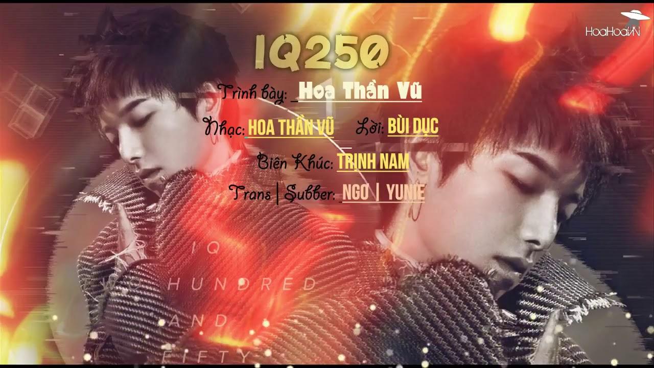 [HoaHoaVN][Vietsub] IQ250 智商二五零 - 華晨宇 Hoa Thần Vũ ( 《王者榮耀》 Vương Giả Vinh Diệu ) - YouTube