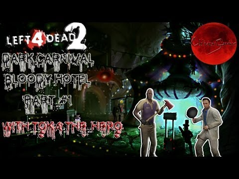 LEFT 4 DEAD 2 DARK CARNIVAL: BLOODY HOTEL PART #1
