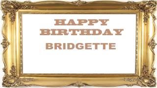 Bridgette   Birthday Postcards & Postales - Happy Birthday