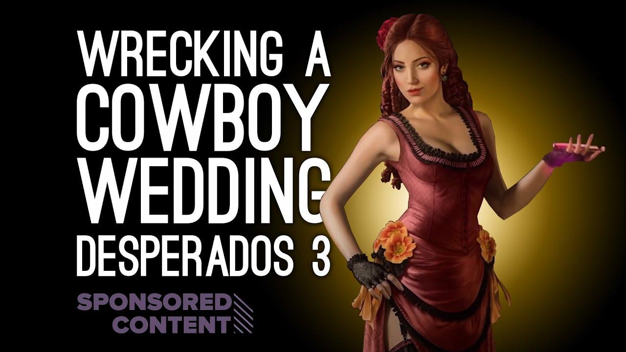 Cowboy Wedding Crash Desperados Iii Gameplay On Pc Let S Play Desperados 3 Sponsored Content Youtube