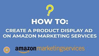 So Erstellen Sie eine Produkt-Display-anzeigen auf Amazon Marketing Services - E-commerce-Tutorials
