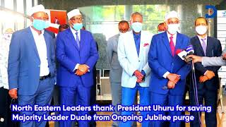 North Eastern Leaders thank President Uhuru for saving Majority Leader Duale from Jubilee purge