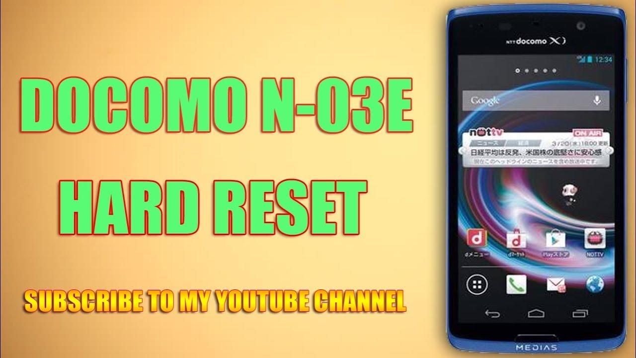 Docomo N-03E Hard Reset Pin Lock Remove News Method