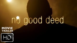 no good deed official trailer sony pictures hd