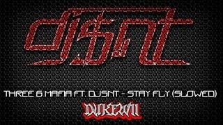 Three 6 Mafia FT.DJSNT - STAY FLY (SLOWED)