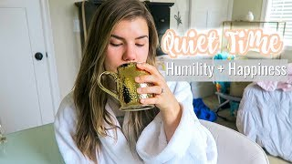 Morning Quiet Time | Humility + Finding Happiness