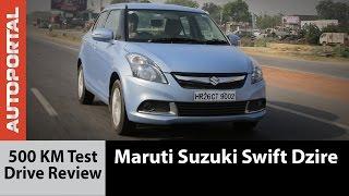 Maruti Suzuki Dzire 500km Test Drive Review - Autoportal