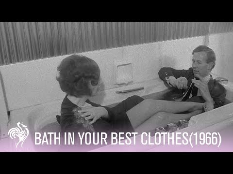 Bath In Your Best Clothes!