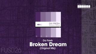 Da Fresh - Broken Dream (Original Mix)
