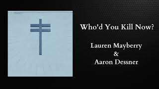 Play Who'd You Kill Now (feat. Lauren Mayberry)