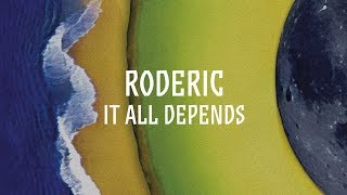 Roderic: It All Depends (Deep Version) / Out 22.06.2018