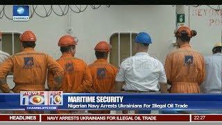 Nigerian Navy Arrests Ukrainians For Illegal Oil Trade 10/03/18 Pt.2 |News@10|
