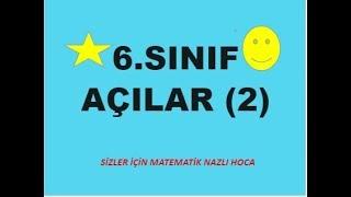 6.SINIF MATEMATİK AÇILAR (2)