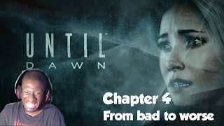 Until Dawn: From Bad To Worse (Chapter 4)